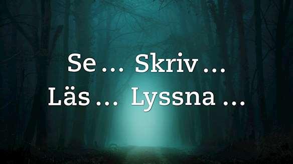 mystisk skog med texten se... skriv... läs... lyssna...